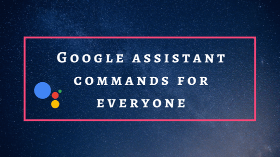 Google Assistant commands for everyone