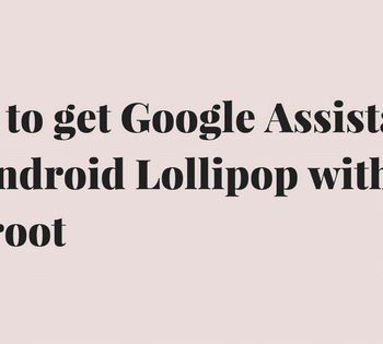 Google Assistant on Android Lollipop without any root