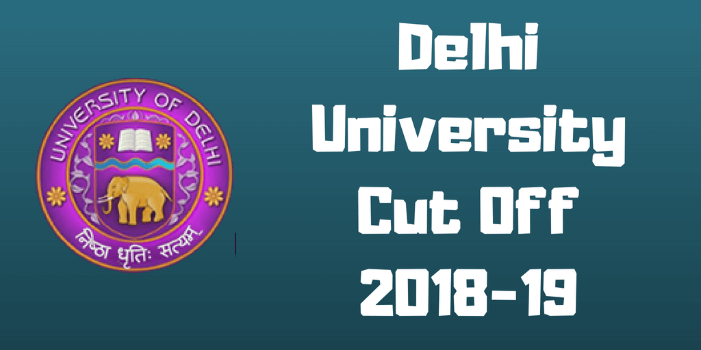 Delhi University Cut Off 2018-19