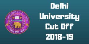 Delhi University Cut Off 2018-19