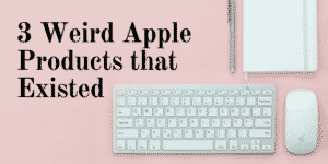 weird apple products