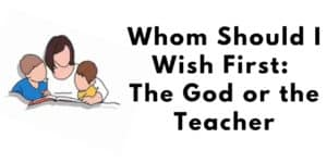 Whom Should I Wish First_ The God or the Teacher