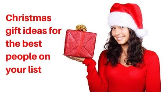 Christmas gift ideas for the best people on your list