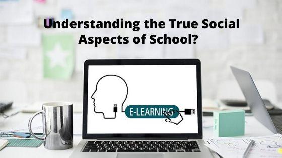 Understanding the True Social Aspects of School?